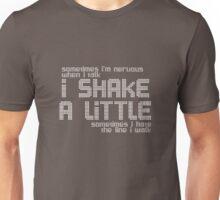 I shake a little Unisex T-Shirt