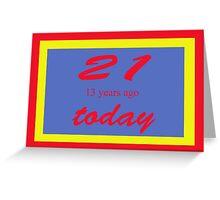 21 again Birthday 34th Greeting Card