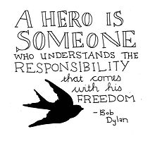 Bob Dylan Quote on Freedom and Heroism  by YakArt