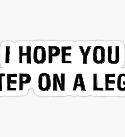 I Hope You Step On A Lego (BlackText) Sticker