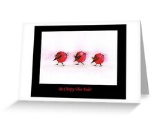 Be Chirpy This Yule! Greeting Card