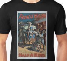 Performing Arts Posters Francis Wilson under the management of AH Canby in the comic opera Half a king 0371 Unisex T-Shirt