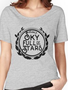 You're a Sky Full of Stars logo Women's Relaxed Fit T-Shirt