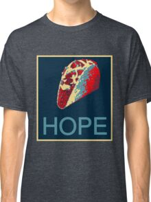 Hope for Taco Truck on Every Corner Classic T-Shirt