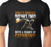 Today's Forecast Bowling With A Chance Of Cussing T Shirts Unisex T-Shirt