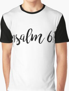 Psalm 61 Graphic T-Shirt