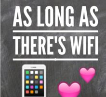 As Long as There's Wifi Sticker