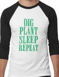 Dig plant sleep repeat Men's Baseball ¾ T-Shirt