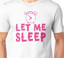 let me sleep with clock Unisex T-Shirt