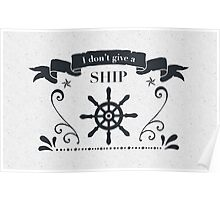 I don't give a ship Poster