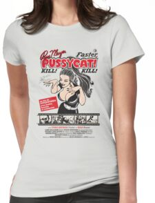 faster pussycat kill kill - weird russ-meyer movie Womens Fitted T-Shirt
