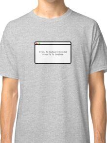 Error: No Keyboard. Press F1 To continue Classic T-Shirt