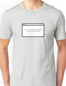 Error: No Keyboard. Press F1 To continue Unisex T-Shirt