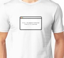 Error: No Keyboard. Press F1 To continue Unisex T-Shirt