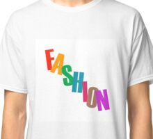 Word fashion in colorful letters  Classic T-Shirt