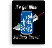 Mako Cola! It's Got What Soldiers Crave! Canvas Print