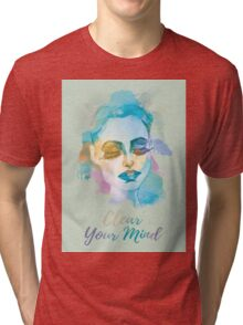 Clear your mind! Hand-painted portrait of a woman in watercolor. Tri-blend T-Shirt