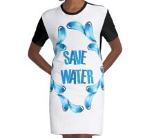 Save water Graphic T-Shirt Dress