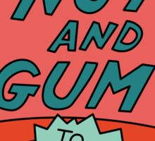 Nuts and Gum Sticker
