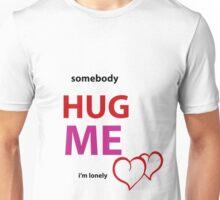 somebody HUG ME Unisex T-Shirt