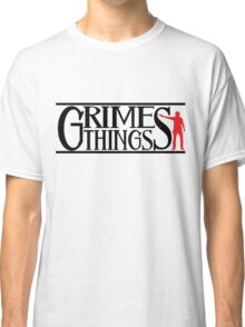 funny grimes  things Classic T-Shirt