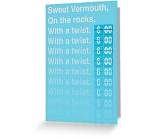 Sweet Vermouth Greeting Card