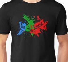 big bada BOOM ! Unisex T-Shirt