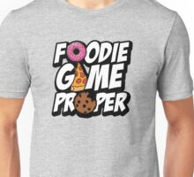 Foodie Game Proper Unisex T-Shirt