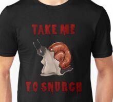 Take Me To Snurch Unisex T-Shirt
