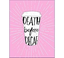 Caffeinated Feelings in Pink Photographic Print