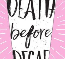 Caffeinated Feelings in Pink Sticker