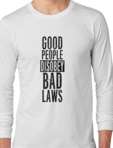 Protest Quote Funny Text Good People Long Sleeve T-Shirt