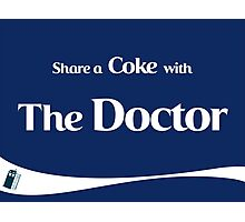 Share a Coke with the Doctor Photographic Print