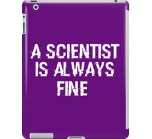 Welcome to Night Vale - A scientist is always fine (white) iPad Case/Skin