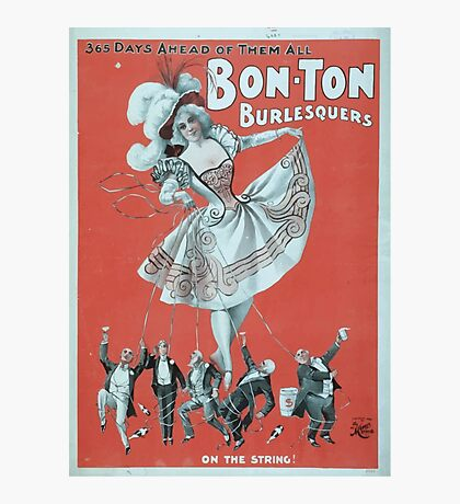 Performing Arts Posters Bon Ton Burlesquers 365 days ahead of them all 0276 Photographic Print