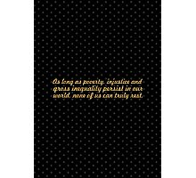 """As long as poverty... """"Nelson Mandela"""" Inspirational Quote Photographic Print"""