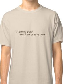 I solemnly swear... Classic T-Shirt