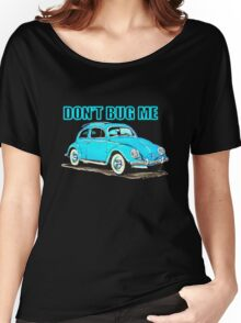 VW Don't Bug Me Women's Relaxed Fit T-Shirt