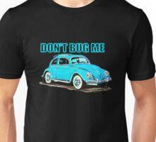 VW Don't Bug Me Unisex T-Shirt