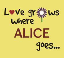"""Love grows where Alice goes"" original design Kids Tee"