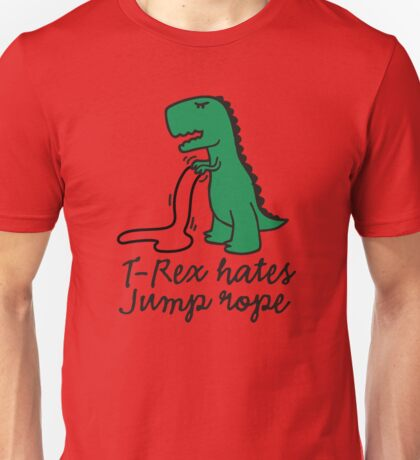 T-Rex hates jump rope Unisex T-Shirt