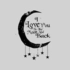 I love you to the moon and back by printproxy