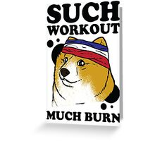 Such Workout, Much Burn - Doge The Dog Workout Shirt Greeting Card