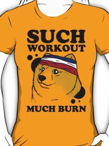Such Workout, Much Burn - Doge The Dog Workout Shirt T-Shirt