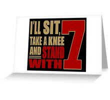 I Stand with 7 Greeting Card