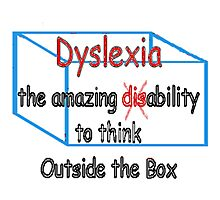 Dyslexia, ability not disability! Photographic Print