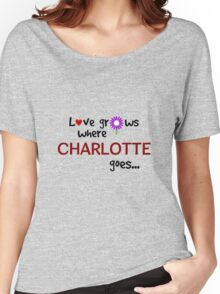 """Love grows where Charlotte goes"" original design Women's Relaxed Fit T-Shirt"