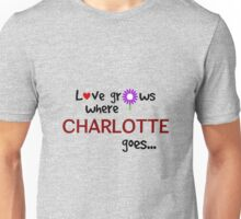 """Love grows where Charlotte goes"" original design Unisex T-Shirt"