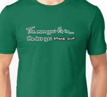 Fit In or Stand Out Unisex T-Shirt