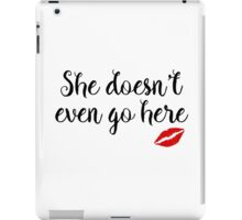Mean Girls - She doesn't even go here iPad Case/Skin
